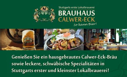 """Brauhaus Calwer-Eck - Mit ihrem mehr als 25jährigen Bestehen darf sich die 1.Stuttgarter Lokalbrauerei - inzwischen fast besser bekannt als das """"Calwer-Eck"""" - mit Recht als Klassiker und """"gastronomischer Dauerbrenner"""" bezeichnen."""